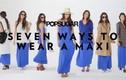 7 cách mặc váy maxi cực quyến rũ cho phái đẹp