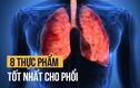 Loại thực phẩm làm sạch và giúp cho phổi khoẻ mạnh, phòng Covid-19