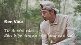 e-Magazine Đen Vâu: Từ đi vớt rác đến hiện tượng của làng rap Việt
