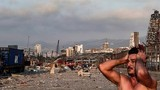 Thảm khốc hiện trường vụ nổ lớn ở Beirut khiến khoảng 4000 người thương vong