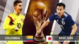 Colombia - Nhật Bản: Kẻ khó gặp người  khốn cùng tại World Cup 2018