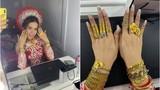 Cô dâu đeo đầy vàng Cà Mau lên sóng, hé lộ gia thế khủng