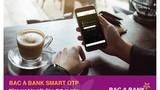 Thêm phương thức xác thực giao dịch cho khách hàng Bắc Á Bank