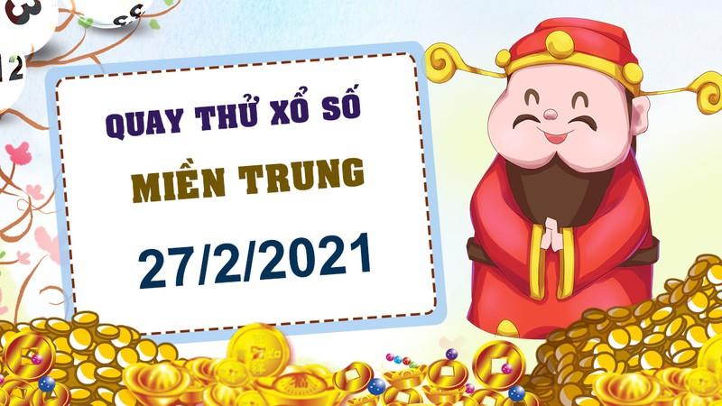 Quay thu xo so mien Trung hom nay 27/2/2021 - Truc tiep KQXS mien Trung thu bay