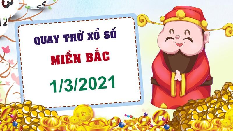 Quay thu xo so mien Bac hom nay 1/3/2021 - KQXS mien Bac thu hai