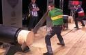 Tìm ra người đàn ông chặt gỗ nhanh nhất thế giới