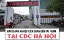 Vụ CDC Hà Nội: Công ty thẩm định giá bị thu hồi giấy phép kinh doanh