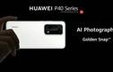 Camera Huawei P40 Pro vượt mặt S20 ultra, 11 Pro max về thông số