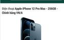 """iPhone 12 chính hãng về Việt Nam: Khách """"than"""" Cellphones, Hoàng Hà, Lazada... """"lật mặt"""""""