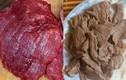 Ăn phải thịt bò giả đáng sợ như thế nào?