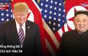 Video: Cuộc hội đàm đầu tiên tại Hà Nội giữa ông Trump-Kim diễn ra thế nào?
