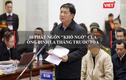 Video: Ông Đinh La Thăng và 10 phát ngôn 'khó ngờ' tại phiên tòa xét xử sơ thẩm