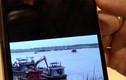 Chủ tịch Hà Nội cho PV xem video cát tặc lộng hành cạnh tàu CSGT