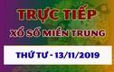 XSMT 13/11 - Trực tiếp xổ số miền Trung thứ 4 hôm nay 13/11/2019