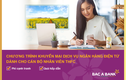 Sử dụng ngân hàng điện tử, cán bộ THFC nhận ưu đãi lớn từ Bắc Á Bank