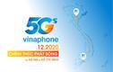 Chính thức phát sóng VinaPhone 5G tại Hà Nội và TP.HCM vào tháng 12/2020