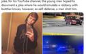Youtuber 20 tuổi giả làm cướp để tăng view và cái kết đau lòng