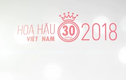 Video: Vương miện Hoa hậu Việt Nam 2018 sẽ thuộc về ai?