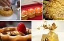 """Những món ăn dát vàng dành cho """"thượng đế"""" giàu sang"""