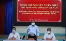 Chủ tịch nước Nguyễn Xuân Phúc: Sẵn sàng bao vây, dập dịch khi có ca bệnh xuất hiện