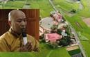 """Giá đất xung quanh """"trang trại 300 tỷ"""" của sư thầy Thích Thanh Toàn đắt thế nào?"""