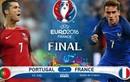 Euro 2016 Pháp - Bồ Đào Nha: Thiên đường sẽ gọi tên ai