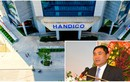 """Kỷ luật ông Trần Quốc Cường: Công ty mẹ Handico """"dính"""" nhiều sai phạm"""