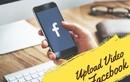 Mẹo tải video HD lên Facebook vẫn giữ nguyên chất lượng
