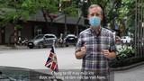 """Đại sứ Gareth Ward nhắn công dân Anh tại Việt Nam: """"Nhớ đeo khẩu trang"""""""