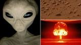 Người ngoài hành tinh sẽ hủy diệt Trái Đất bằng hạt nhân?