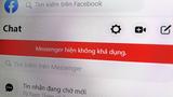 Facebook Messenger đang bị lỗi ở Việt Nam
