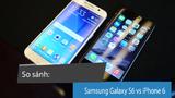 Điểm khác biệt thú vị giữa Samsung Galaxy S6 và iPhone 6