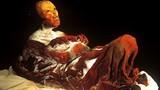 Điểm danh 10 xác ướp nổi tiếng nhất mọi thời đại