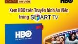 Xem HBO trên truyền hình An Viên để lĩnh Smart TV