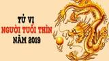 Video: Tử vi tuổi Thìn tháng 1/2019 âm lịch