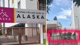 """Trường quốc tế Alaska bỗng dưng xóa sạch mác """"quốc tế""""... là ý gì?"""