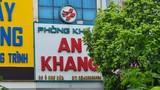 Hà Nội: Phòng khám An Khang bị tố nhiều sai phạm?