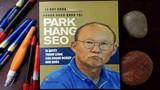 Trợ lý ngôn ngữ tiết lộ điều ít biết về HLV Park Hang Seo