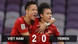 5 điểm nhấn trong trận Việt Nam thắng Yemen 2- 0