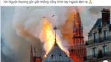 Cháy Nhà thờ Đức Bà Paris, cư dân mạng chia buồn cùng nước Pháp