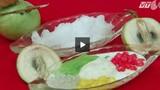 Cách làm chè vú sữa hạt lựu ngon miễn chê