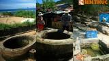 Loạt giếng cổ kỳ lạ nằm trên các hải đảo Việt Nam