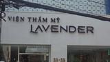"""Quảng cáo """"nổ"""", thẩm mỹ Lavender và Khơ Thị ở Sài Gòn bị sờ gáy"""