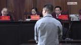 Video: Văn Kính Dương tạo lời khai giả vì muốn nhận hết tội