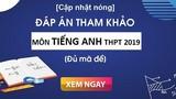 Đề thi và đáp án môn Tiếng Anh kỳ thi THPT quốc gia 2019