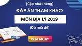 Đáp án đề thi môn Địa lý kỳ thi THPT quốc gia 2019