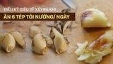 Video: Tác dụng thần kỳ khi ăn 6 tép tỏi nướng mỗi ngày