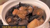Video: Cách làm sườn om nấm hương, mộc nhĩ thơm ngon nức mũi tại nhà
