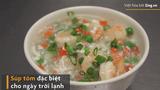 Video: Cách làm súp tôm thơm ngậy cho ngày cuối tuần trở lạnh