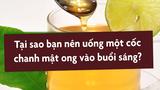 Video: Vì sao nên uống một cốc nước chanh mật ong buổi sáng